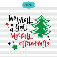 we wish you a merry svg svg