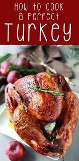 how to cook a turkey each year we place this large bird at