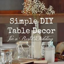wedding table decor simple diy rustic wedding table decor