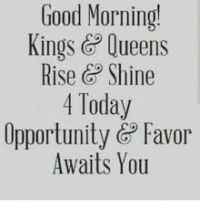 King And Queen Memes - good morning kings g queens rise gp shine 4 today opportunity