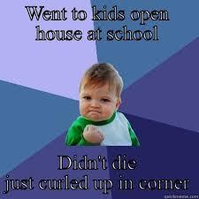 Open House Meme - kids open house at school quickmeme