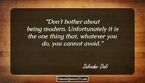 modern quotes modernism quotations sayings