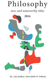 2016 columbia up philosophy catalog by columbia university press
