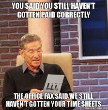 Fax Meme - you said you still haven t gotten paid correctly the office fax