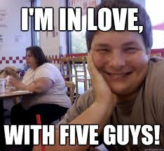 Guys Meme - five guys love memes quickmeme