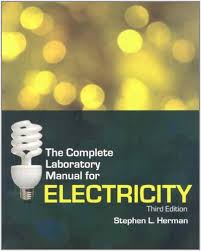 the complete lab manual for electricity stephen herman