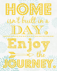 enjoy your home building journey inspirational quotes
