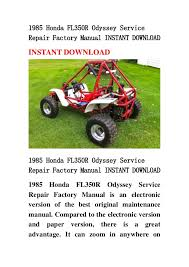 honda fl350 odyssey 1985 honda fl350 r odyssey service repair factory manual instant