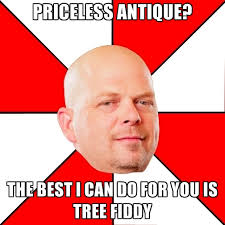 Tree Fiddy Meme - priceless antique the best i can do for you is tree fiddy create
