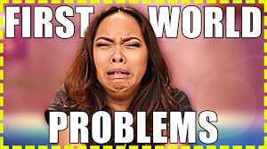 1st World Problems Meme - first world problems meme style chaos chrissy youtube