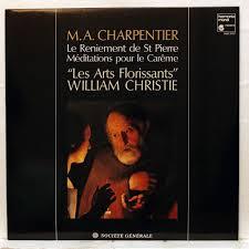 William Christie Charpentier Le Reniement De St Pierre By William Christie Lp