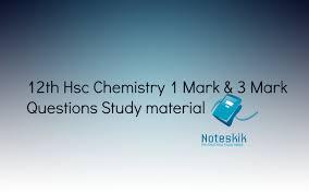 12th hsc chemistry 1 mark u0026 3 mark questions study material noteskik
