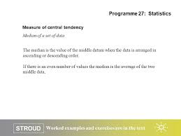 worked examples and exercises are in the text stroud programme 27