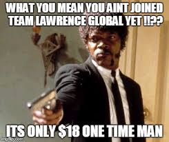 Lawrence Meme - say that again i dare you meme imgflip