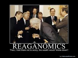 Economics Meme - political memes reaganomics trickle down economics