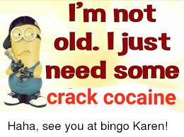 Crack Cocaine Meme - m not old i just heed some crack cocaine cocaine meme on