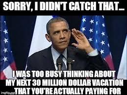 Funny Obama Meme - obama no listen meme imgflip