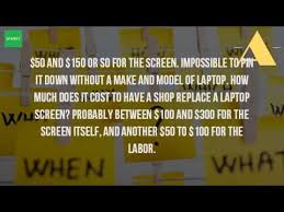 Laptop Repair Cost Estimate by How Much Does It Cost To Replace A Laptop Screen