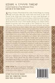 Book Seeking Is Based On Seeking A Common Thread A Novel Based On A True Holocaust Story
