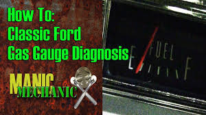 Vintage Ford Truck Gauges - how to classic car ford fuel gauge diagnosis episode 8 manic