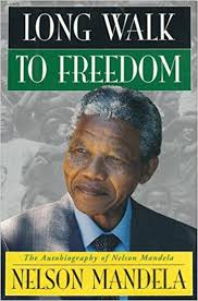 nelson mandela his biography long walk to freedom the autobiography of nelson mandela nelson