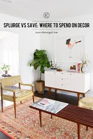 January Home Decor Splurge Vs Save Where To Spend On Decor The Everygirl