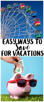 easy ways to save for family vacations not quite susie homemaker
