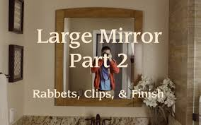 mirror frame pt 2 rabbets clips u0026 finish youtube