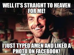 Typed Memes - meme creator well it s straight to heaven for me i just typed