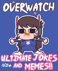 Memes Video - overwatch ultimate unofficial jokes memes over 150 funny