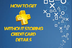 how to get ps4 ps plus without credit card details stored