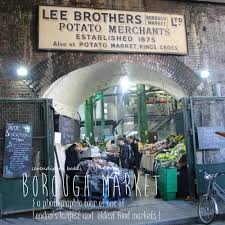 borough market inside through the lens borough market u2014 serendipity bakes