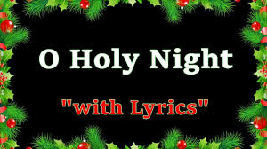 o holy night lyrics in english classic christmas songs and