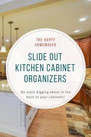 pull out kitchen cabinet organizers the best slide out kitchen cabinet organizers happy homemaker
