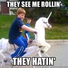 They See Me Rollin Meme - they see me rollin they hatin fat kid on unicorn bike meme