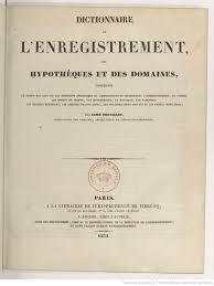 bureau dictionnaire dictionnaire de l enregistrement des hypothèques et des domaines