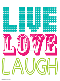 Love Laugh Live Live Love Laugh By Becadoodle Designs On Deviantart