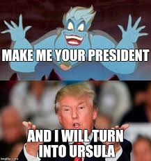 Mermaid Meme - donald trump and ursula from the little mermaid imgflip