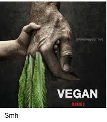 Smh Meme - 25 best memes about vegan smh and memes vegan smh and memes