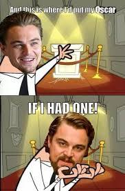 Funny Oscar Memes - funny cute cool quotes memes fun jokes leonardo dicaprio oscar