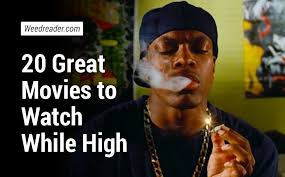 20 great movies to watch while high weed reader