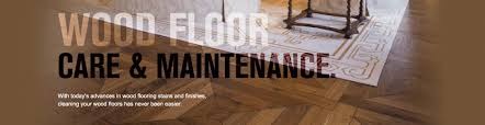 care and maintenance of wood flooring