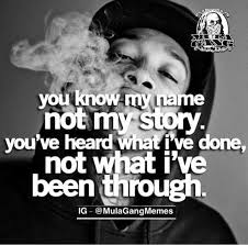 You Know My Name Not My Story Meme - funny quotes mulaquotesfunny twitter
