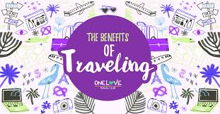 benefits of traveling images Some not so obvious reasons to travel one love travel club png