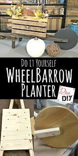 Wooden Wheelbarrow Planter by Planters How To Make A Seasonal Wheelbarrow Planter Diva Of Diy
