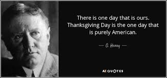 o henry quote there is one day that is ours thanksgiving day is
