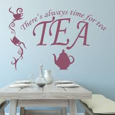 there s always time for tea teapot cup quote wall stickers there s always time for tea teapot cup quote wall stickers kitchen art decals