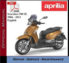 aprilia scarabeo 500 ie 2006 2011 workshop service repair manual