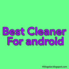 cleaners for android android ke liye 5 best clean karne wale apps apke liye