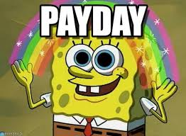 Payday Meme - payday imagination spongebob meme on memegen